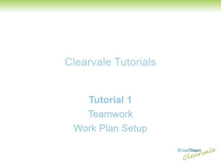 Clearvale Tutorials Tutorial 1 Teamwork Work Plan Setup