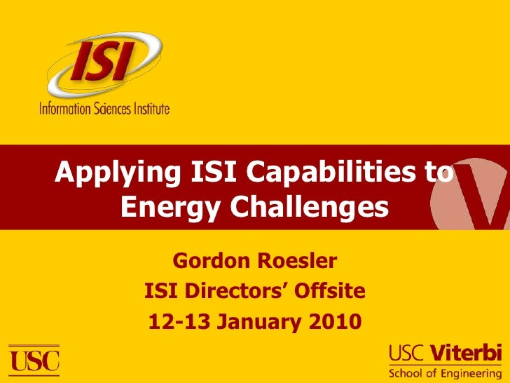 Applying ISI Capabilities to Energy Challenges<br />Gordon Roesler<br />ISI Directors' Offsite<br />12-13 January 2010<br />