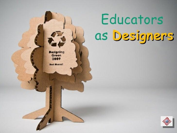 Educators  as  Designers