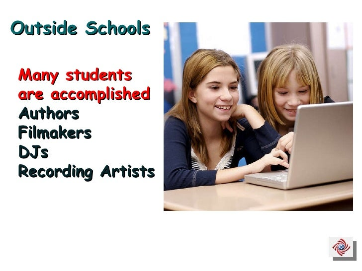 Many students  are accomplished Authors Filmakers DJs Recording Artists Outside Schools