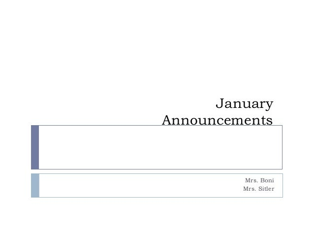 January Announcements  Mrs. Boni Mrs. Sitler