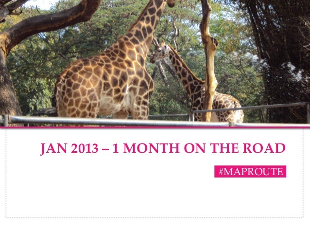 JAN 2013 – 1 MONTH ON THE ROAD                     #MAPROUTE