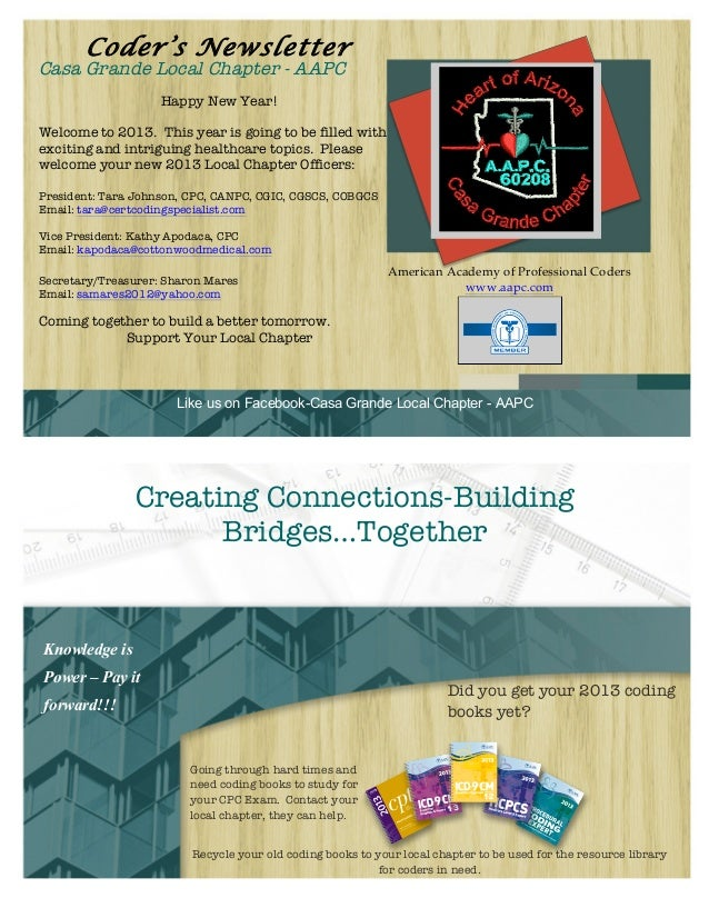 Coder's NewsletterCasa Grande Local Chapter - AAPC                    Happy New Year!Welcome to 2013. This year is going t...