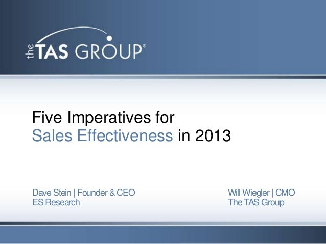 Five Imperatives forSales Effectiveness in 2013Dave Stein | Founder & CEO   Will Wiegler | CMOES Research                 ...