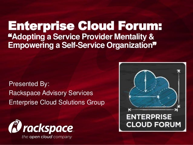 Enterprise Cloud Forum: Adopting a Service Provider Mentality