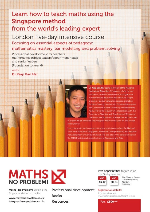 Learn how to teach maths using the Singapore method from the world's leading expert London five-day intensive course Focus...