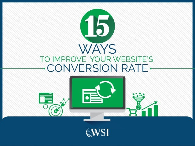 TO IMPROVE YOUR WEBSITE'S CONVERSION RATE WAYS 15