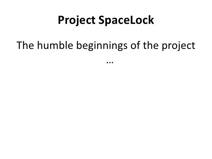 Project SpaceLock The humble beginnings of the project                  …
