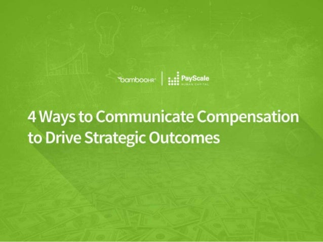 bamboohr.com payscale.com 4 Ways to Communicate Compensation to Drive Strategic Outcomes 4 ways to communicate compensatio...