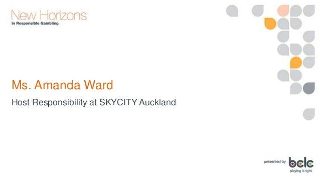 Amanda Ward. Host Responsibility at SKYCITY Auckland Slide 3