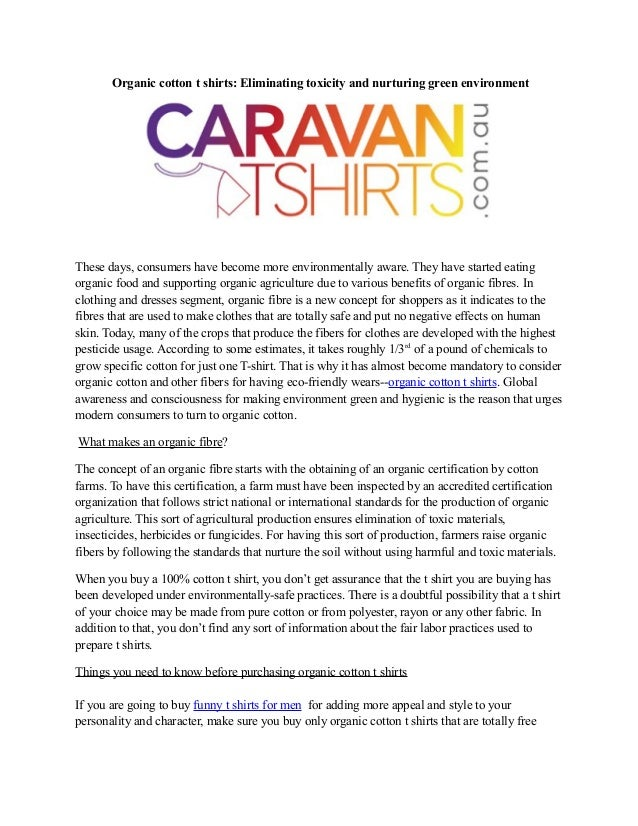 Organic cotton t shirts: Eliminating toxicity and nurturing green environment  These days, consumers have become more envi...