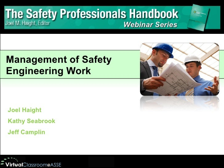 Joel Haight Kathy Seabrook Jeff Camplin Management of Safety Engineering Work