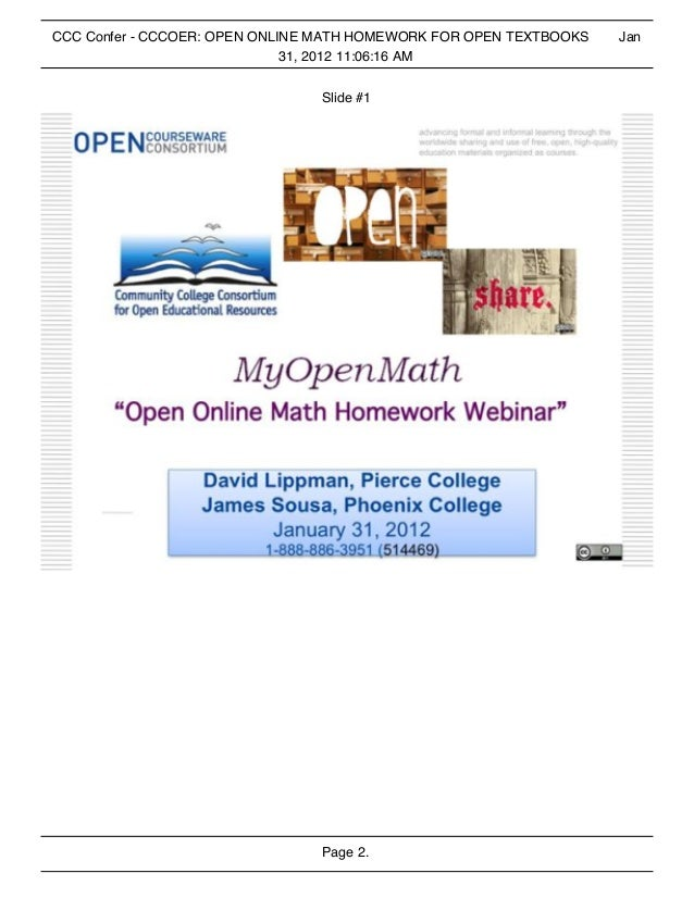 Page 2. CCC Confer - CCCOER: OPEN ONLINE MATH HOMEWORK FOR OPEN TEXTBOOKS Jan 31, 2012 11:06:16 AM Slide #1