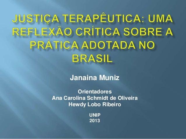 Janaina Muniz         OrientadoresAna Carolina Schmidt de Oliveira     Hewdy Lobo Ribeiro             UNIP             2013
