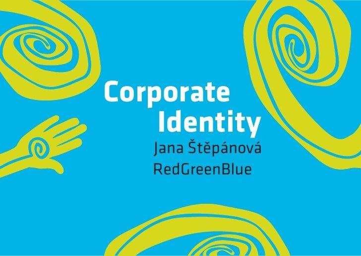 Corporate    Identity   Jana Štěpánová   RedGreenBlue