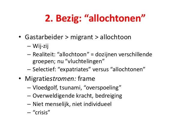 """2.  Bezig:  """"allochtonen"""" • Gastarbeider  >  migrant  >  allochtoon – Wij-‐zij – Realiteit:  """"allochtoon"""" ..."""
