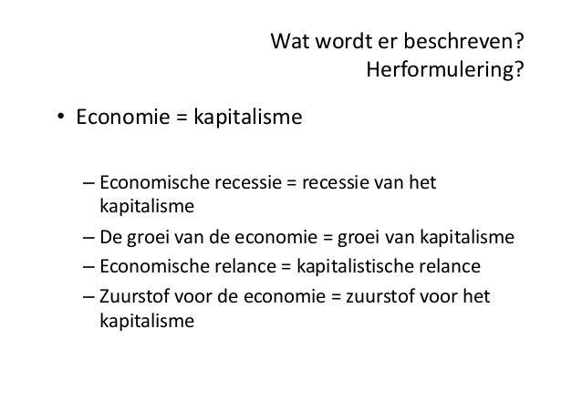 Wat  wordt er beschreven? Herformulering? • Economie =  kapitalisme – Economische recessie =  recessie van  het  ...