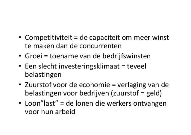 • Competitiviteit =  de  capaciteit om meer winst te maken dan de  concurrenten • Groei =  toename van  de  be...