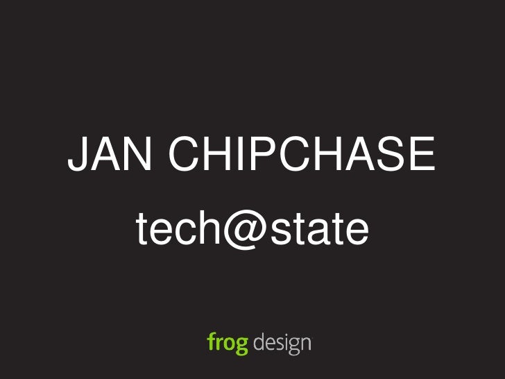 JAN CHIPCHASE<br />tech@state<br />