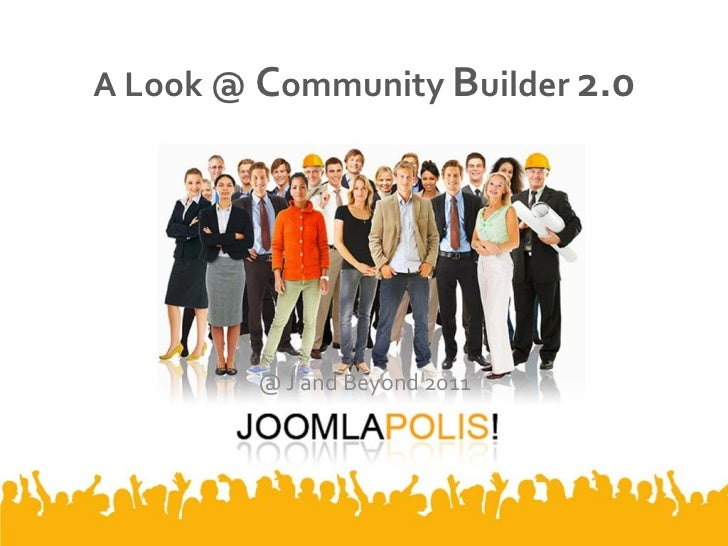 A Look @ Community Builder 2.0         @ J and Beyond 2011