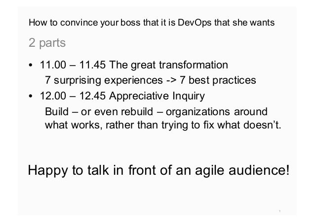 How to convince your boss that it is DevOps that she wants • 11.00 – 11.45 The great transformation 7 surprising experienc...
