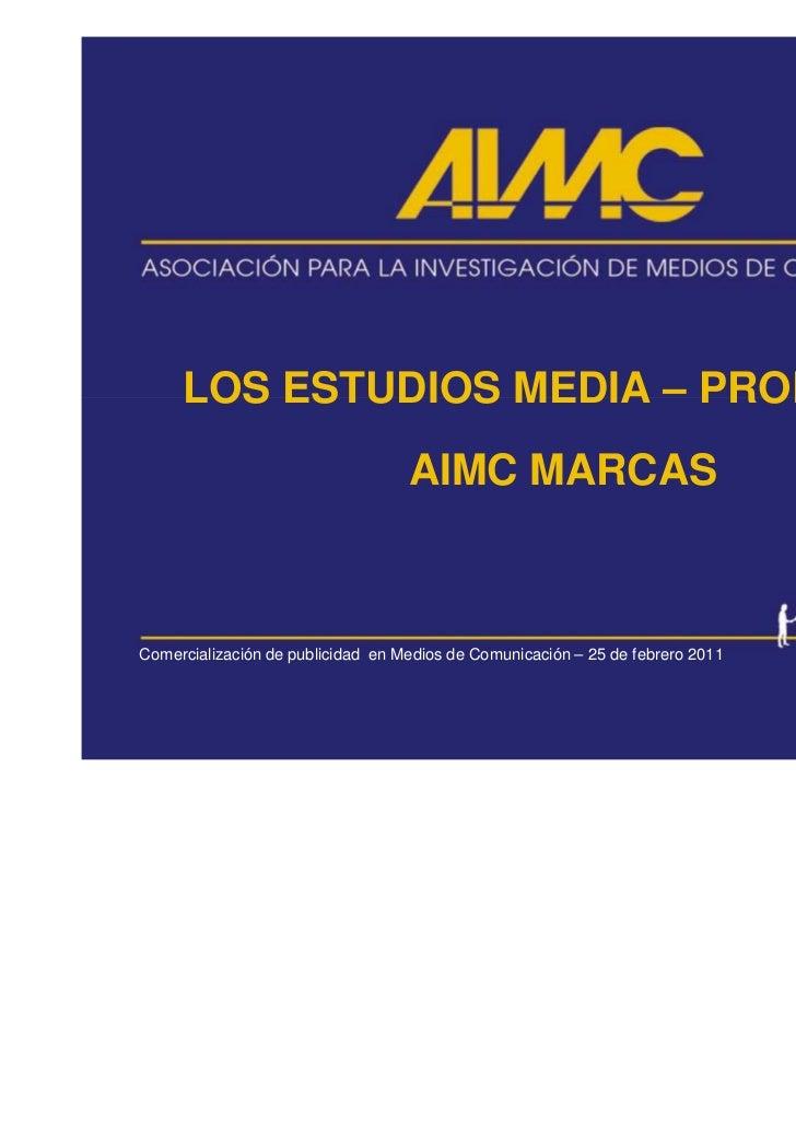 LOS ESTUDIOS MEDIA – PRODUCTO                                   AIMC MARCASComercialización de publicidad en Medios de Com...