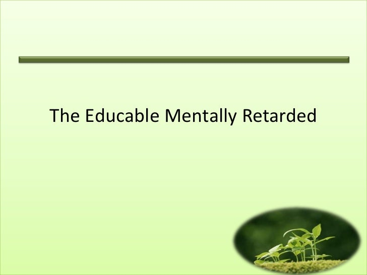 The Educable Mentally Retarded