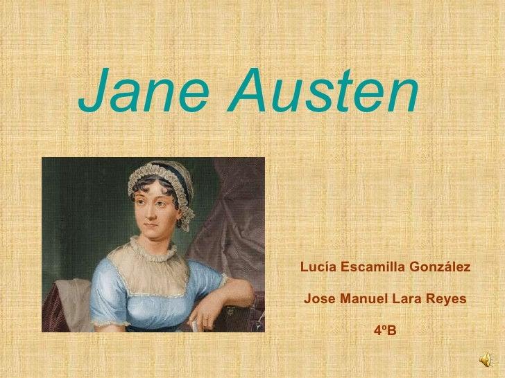 Jane Austen Lucía Escamilla González Jose Manuel Lara Reyes 4ºB