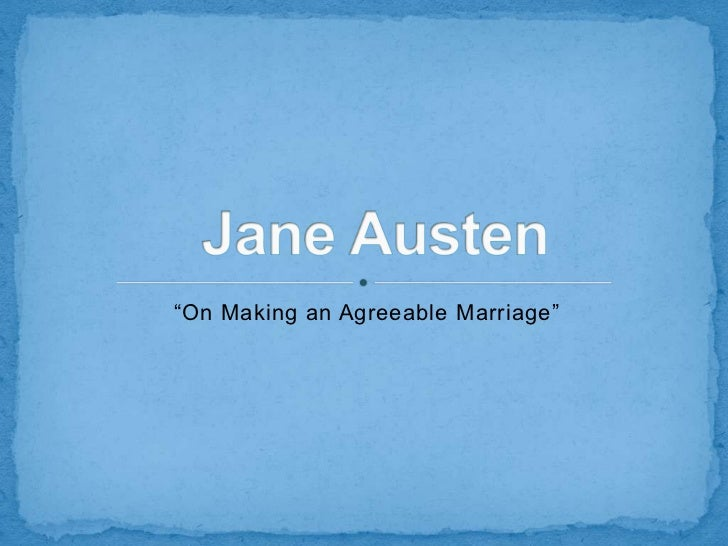 """""""On Making an Agreeable Marriage"""""""