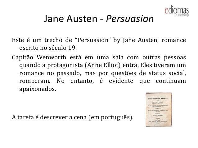 "Jane Austen - PersuasionEste é um trecho de ""Persuasion"" by Jane Austen, romance  escrito no século 19.Capitão Wenworth es..."