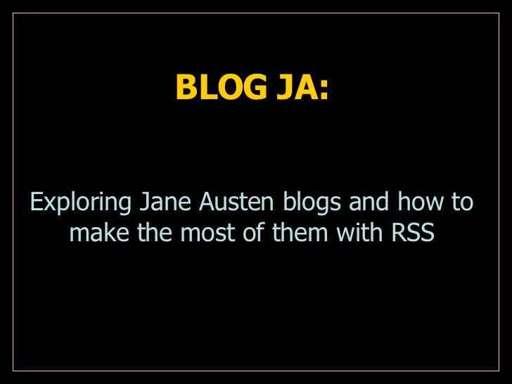 BLOG JA: Exploring Jane Austen blogs and how to make the most of them with RSS