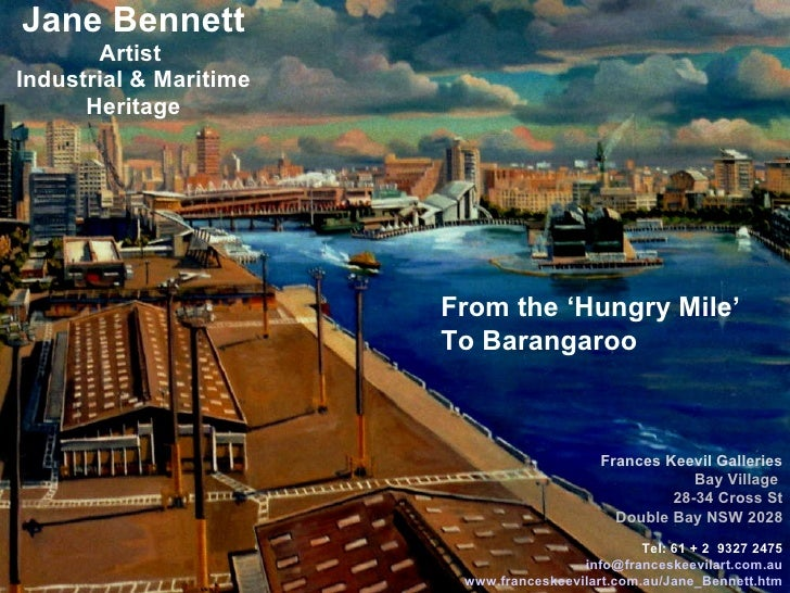 Jane Bennett Artist  Industrial & Maritime Heritage Frances Keevil Galleries Bay Village  28-34 Cross St Double Bay NSW 20...