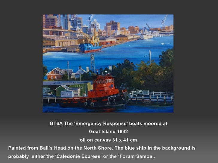 GT6A The 'Emergency Response' boats moored at Goat Island 1992 oil on canvas 31 x 41 cm <ul><li>Painted from Ball's Head o...