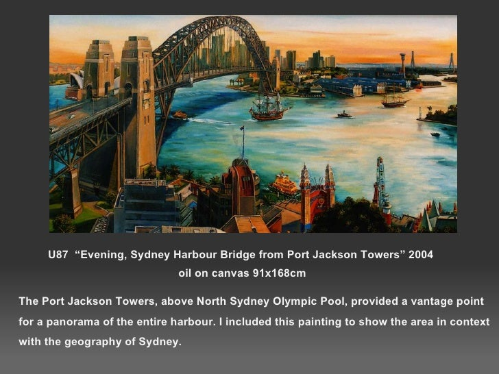 "U87  ""Evening, Sydney Harbour Bridge from Port Jackson Towers"" 2004  oil on canvas 91x168cm The Port Jackson Towers, above..."
