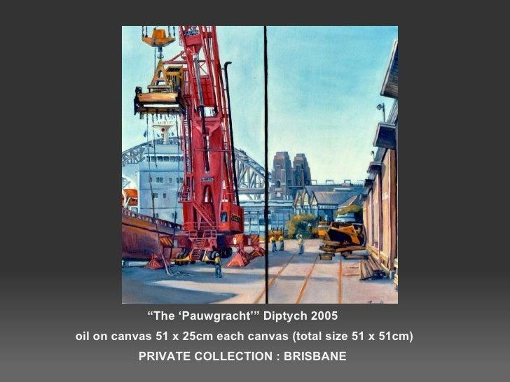 """ The 'Pauwgracht'"" Diptych 2005  oil on canvas 51 x 25cm each canvas (total size 51 x 51cm) PRIVATE COLLECTION : BRISBANE"