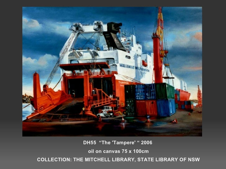"""DH55  """"The 'Tampere' """" 2006  oil on canvas 75 x 100cm COLLECTION: THE MITCHELL LIBRARY, STATE LIBRARY OF NSW"""