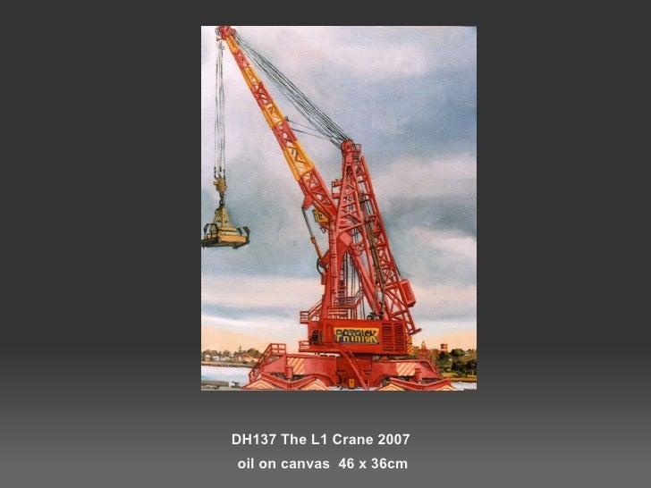 DH137 The L1 Crane 2007  oil on canvas  46 x 36cm