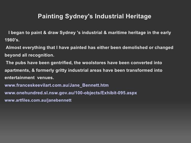 <ul><li> </li></ul><ul><li>Painting Sydney's Industrial Heritage </li></ul><ul><li> </li></ul><ul><li>  I began to pai...