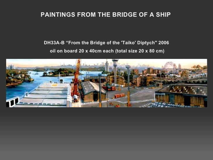 """DH33A-B """"From the Bridge of the 'Taiko' Diptych'' 2006  oil on board 20 x 40cm each (total size 20 x 80 cm) PAINTINGS FROM..."""