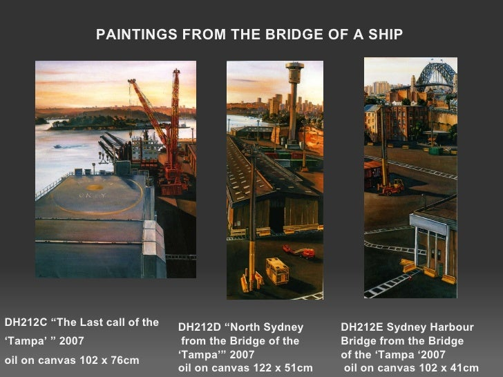 """DH212C """"The Last call of the 'Tampa' """" 2007  oil on canvas 102 x 76cm PAINTINGS FROM THE BRIDGE OF A SHIP DH212E Sydney Ha..."""