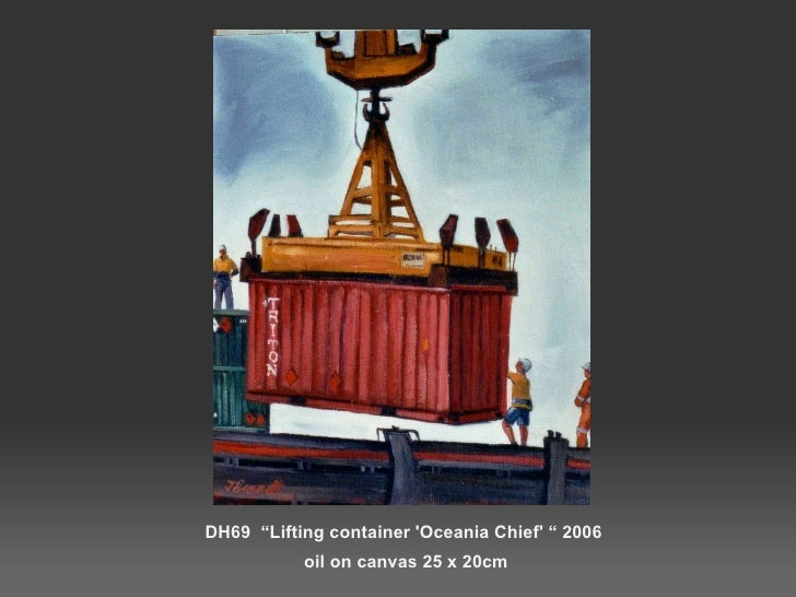 """DH69  """"Lifting container 'Oceania Chief' """" 2006  oil on canvas 25 x 20cm"""