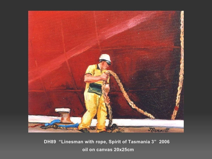 """DH89  """"Linesman with rope, Spirit of Tasmania 3""""  2006  oil on canvas 20x25cm"""