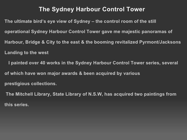 The Sydney Harbour Control Tower <ul><li>The ultimate bird's eye view of Sydney – the control room of the still operationa...