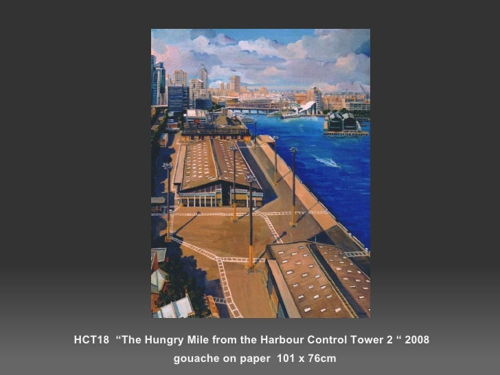 """HCT18  """"The Hungry Mile from the Harbour Control Tower 2 """" 2008  gouache on paper  101 x 76cm"""