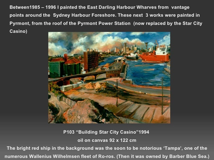 """P103 """"Building Star City Casino""""1994  oil on canvas 92 x 122 cm The bright red ship in the background was the soon to be n..."""