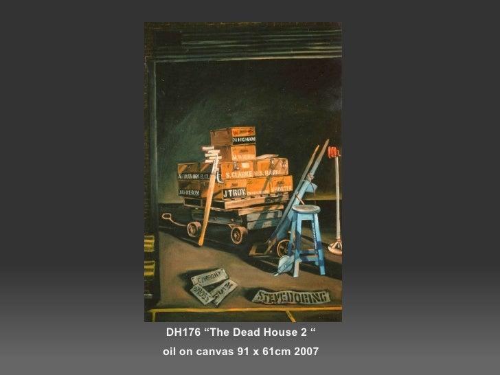 """DH176 """"The Dead House 2 """" oil on canvas 91 x 61cm 2007"""