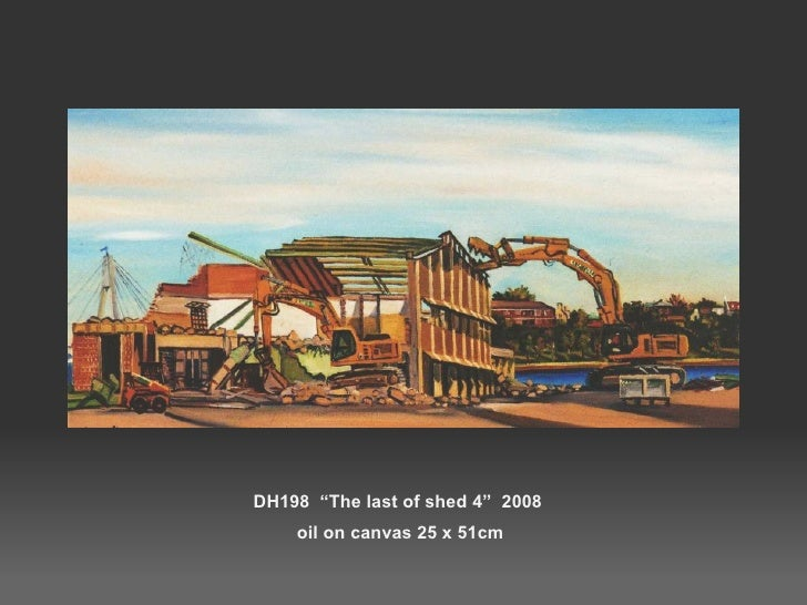 """DH198  """"The last of shed 4""""  2008  oil on canvas 25 x 51cm"""