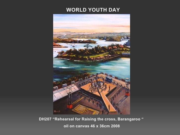 "DH207 ""Rehearsal for Raising the cross, Barangaroo ""  oil on canvas 46 x 36cm 2008 WORLD YOUTH DAY"