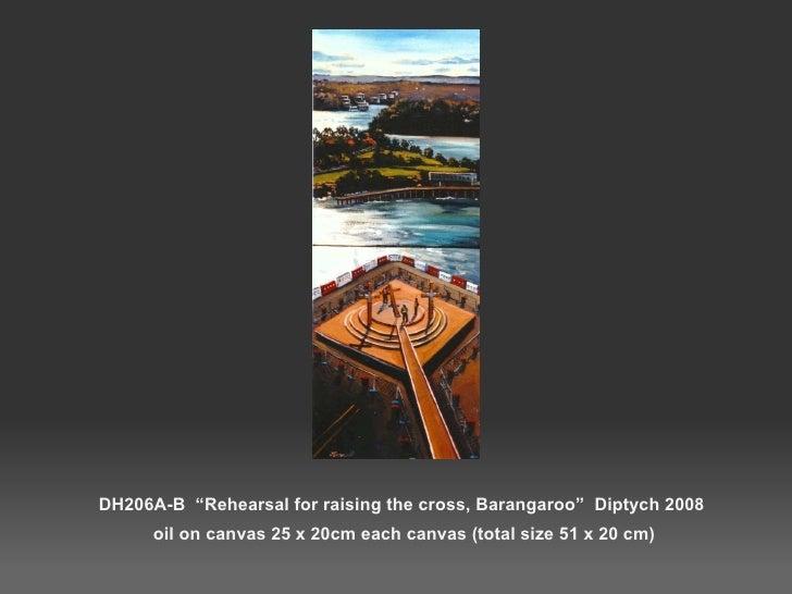"DH206A-B  ""Rehearsal for raising the cross, Barangaroo""  Diptych 2008  oil on canvas 25 x 20cm each canvas (total size 51 ..."