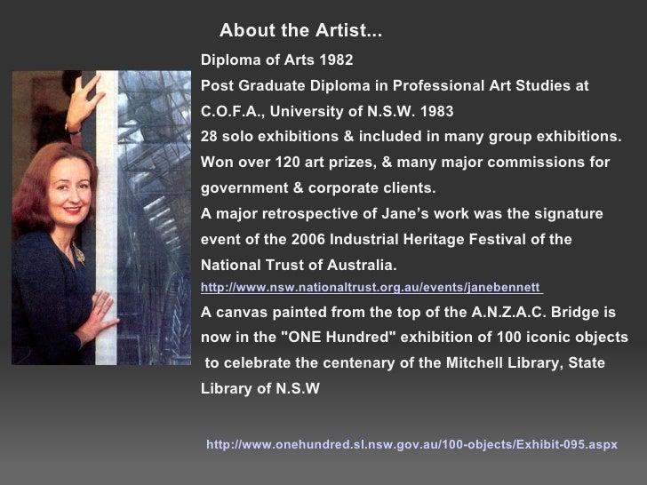 About the Artist... <ul><li> </li></ul><ul><li>Diploma of Arts 1982 </li></ul><ul><li>Post Graduate Diploma in Professio...